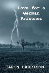 Love for a German Prisoner cover Caron Harrison